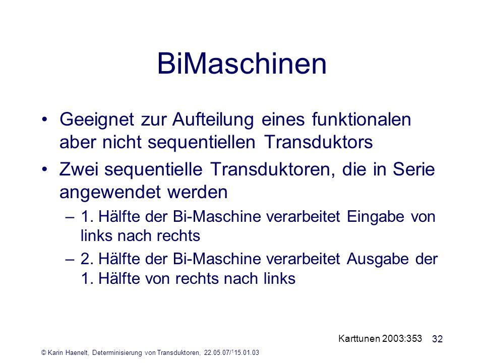 BiMaschinen Geeignet zur Aufteilung eines funktionalen aber nicht sequentiellen Transduktors.