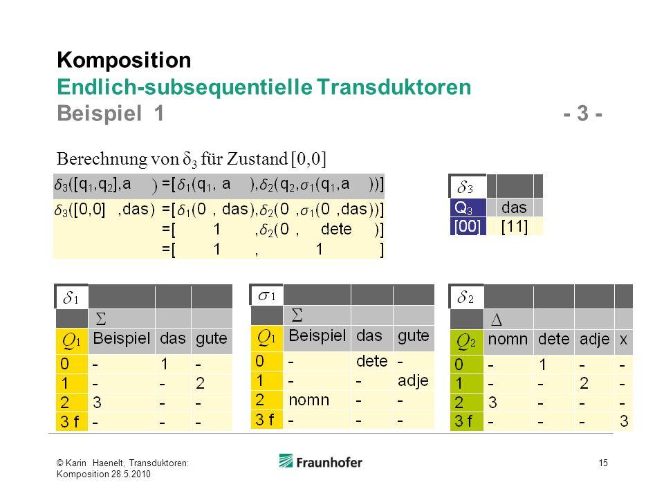 Komposition Endlich-subsequentielle Transduktoren Beispiel 1 - 3 -