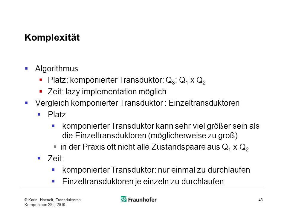 Komplexität Algorithmus Platz: komponierter Transduktor: Q3: Q1 x Q2