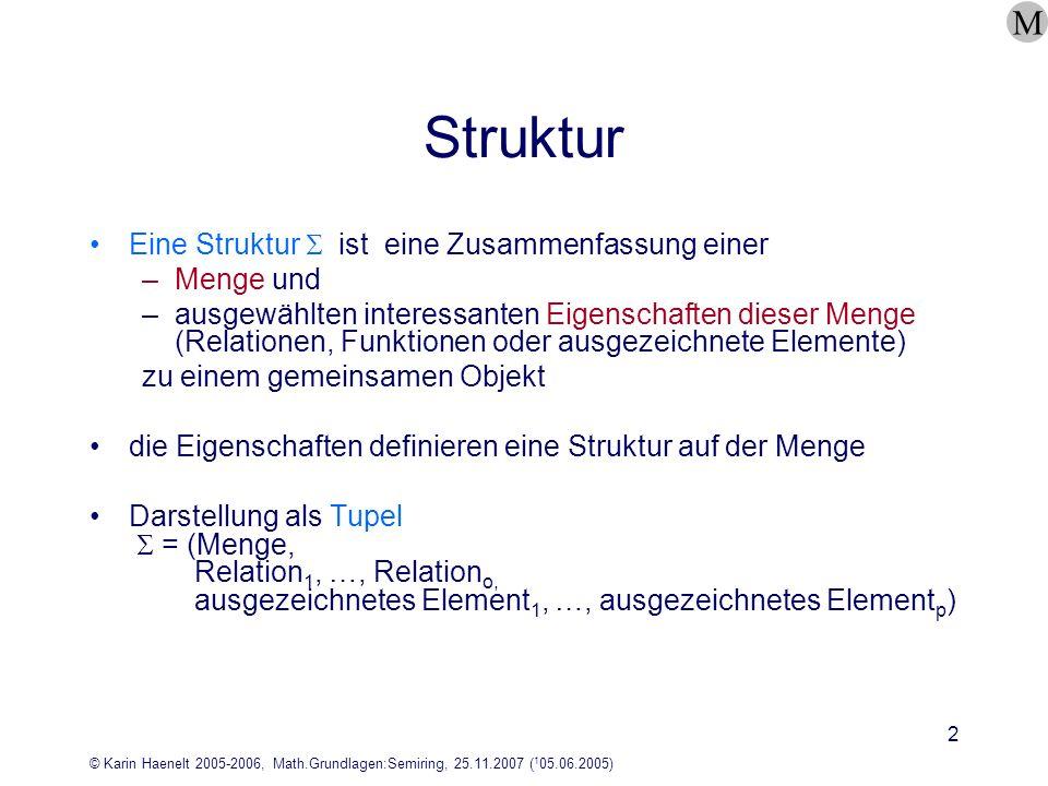 Struktur M Eine Struktur  ist eine Zusammenfassung einer Menge und