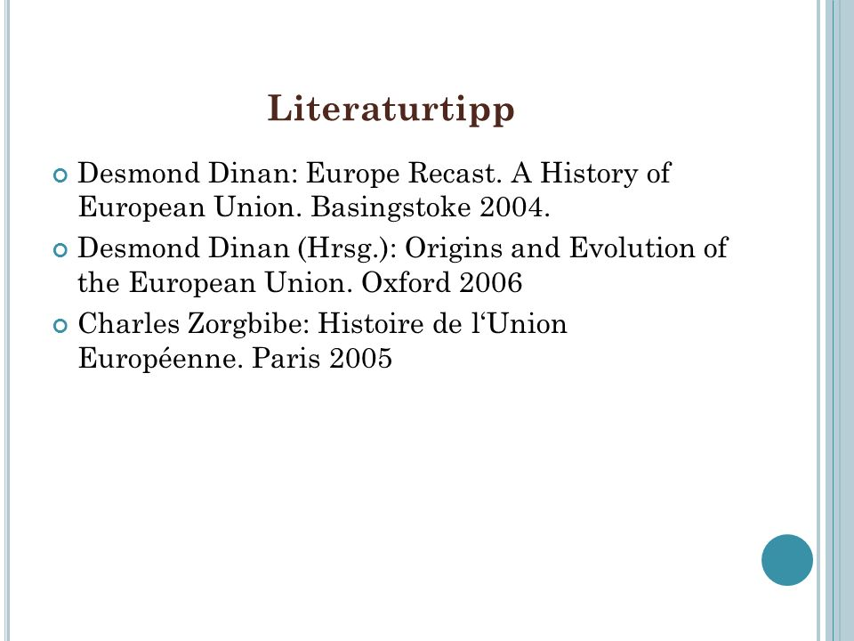Literaturtipp Desmond Dinan: Europe Recast. A History of European Union. Basingstoke 2004.