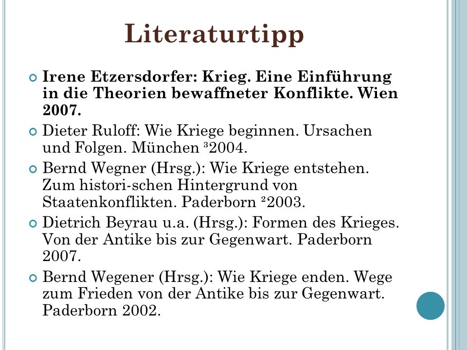 Literaturtipp Irene Etzersdorfer: Krieg. Eine Einführung in die Theorien bewaffneter Konflikte. Wien 2007.