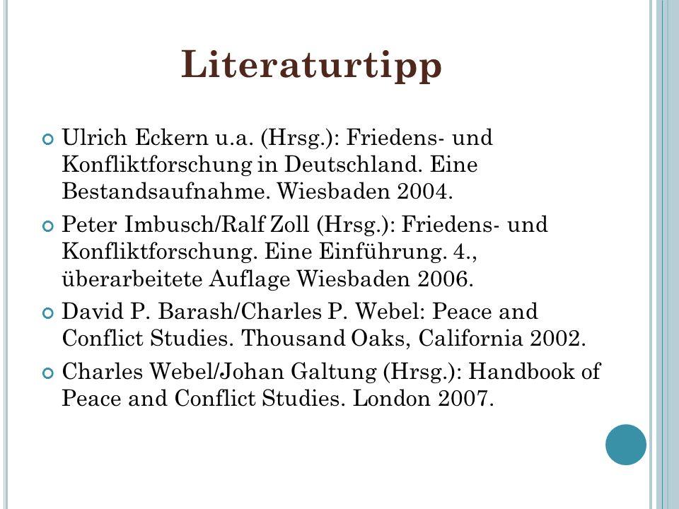 Literaturtipp Ulrich Eckern u.a. (Hrsg.): Friedens- und Konfliktforschung in Deutschland. Eine Bestandsaufnahme. Wiesbaden 2004.
