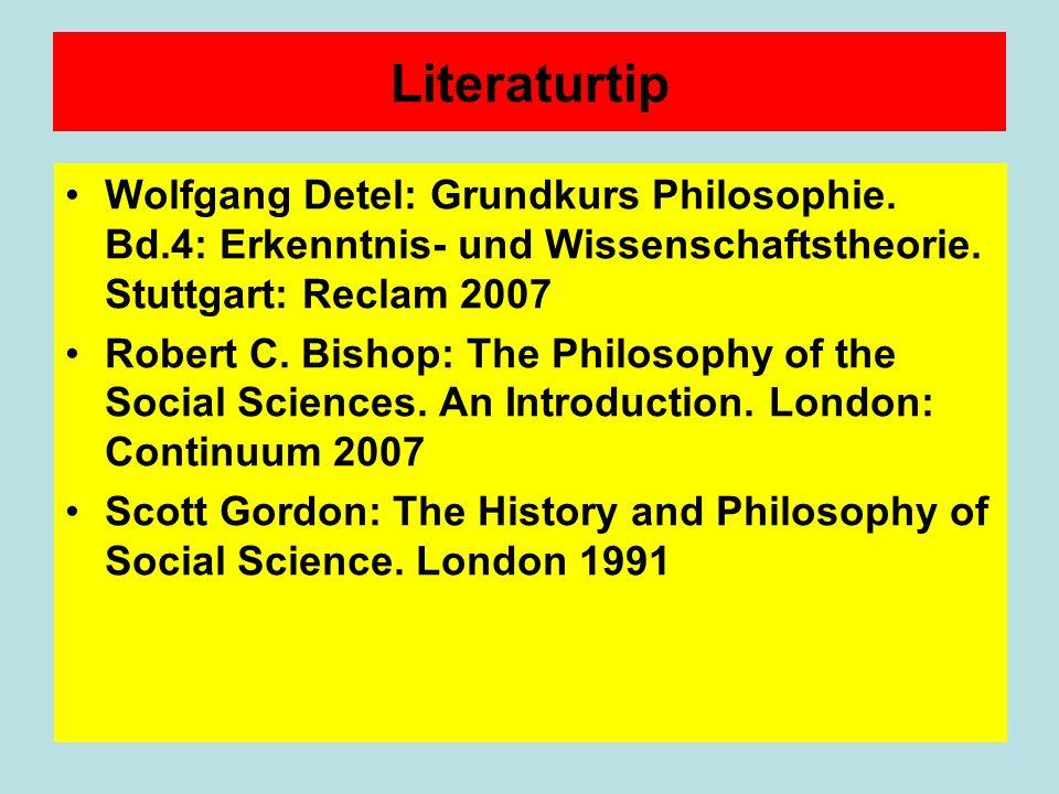 Literaturtip Wolfgang Detel: Grundkurs Philosophie. Bd.4: Erkenntnis- und Wissenschaftstheorie. Stuttgart: Reclam 2007.