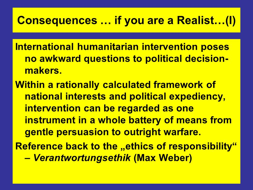 Consequences … if you are a Realist…(I)