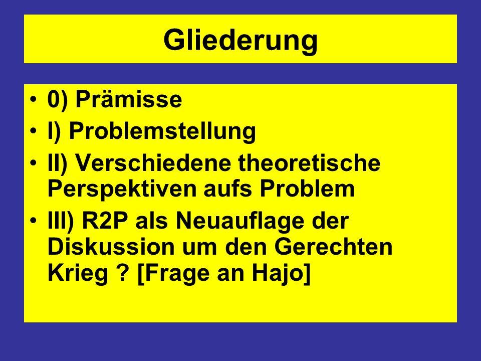 Gliederung 0) Prämisse I) Problemstellung