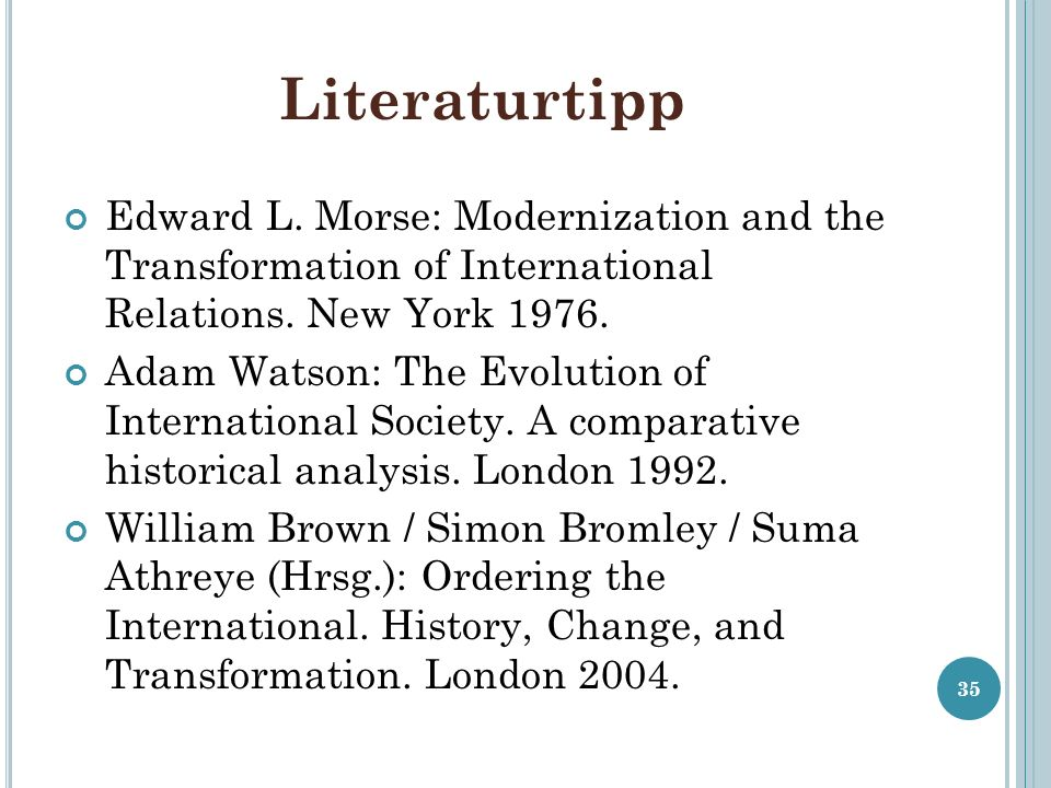 Literaturtipp Edward L. Morse: Modernization and the Transformation of International Relations. New York 1976.