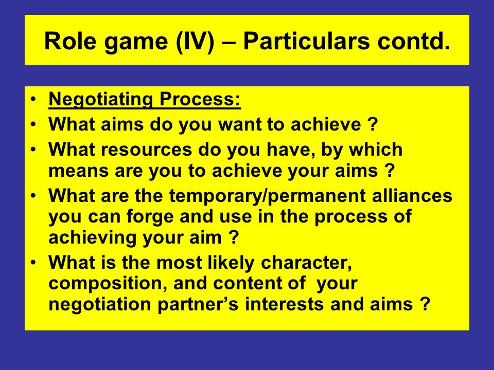 Role game (IV) – Particulars contd.