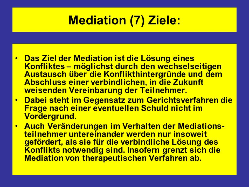 Mediation (7) Ziele: