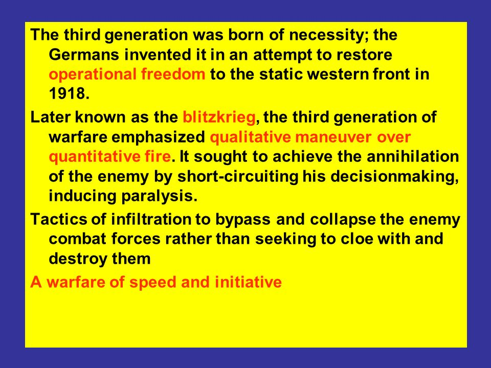 The third generation was born of necessity; the Germans invented it in an attempt to restore operational freedom to the static western front in 1918.