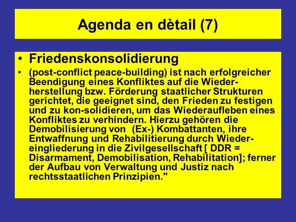 Agenda en dètail (7) Friedenskonsolidierung