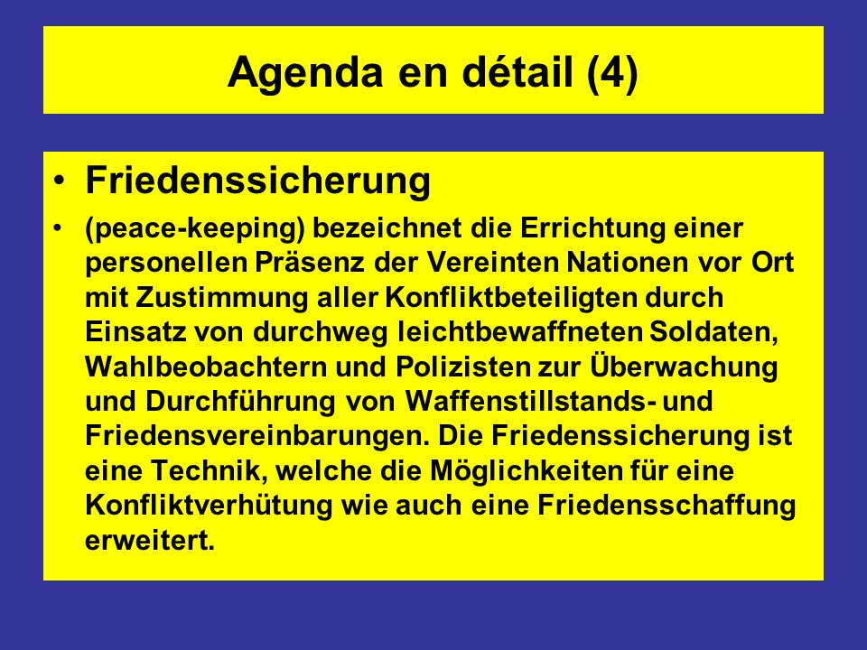 Agenda en détail (4) Friedenssicherung