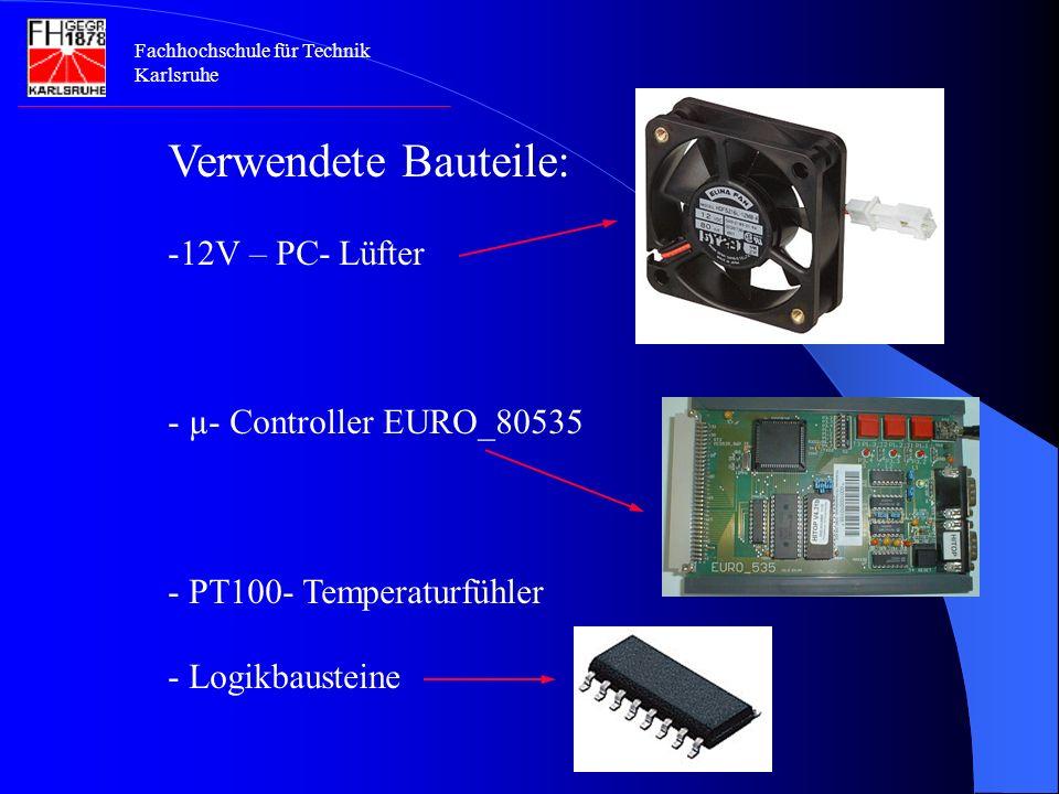 Verwendete Bauteile: 12V – PC- Lüfter µ- Controller EURO_80535