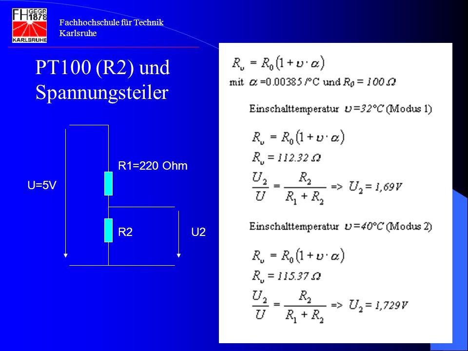 PT100 (R2) und Spannungsteiler R2 U=5V U2 R1=220 Ohm