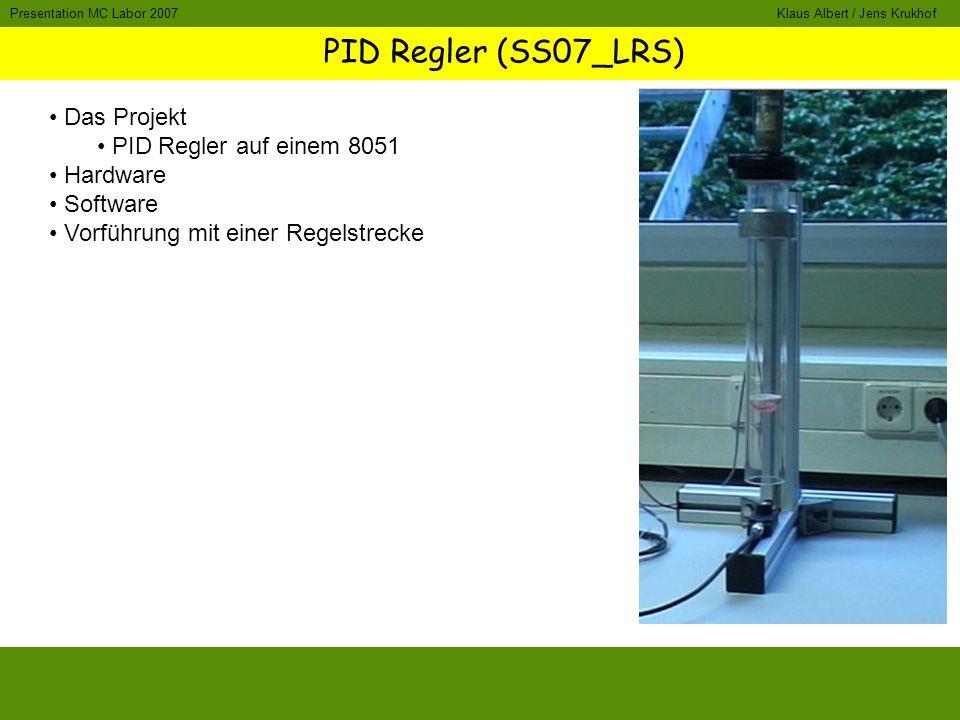 PID Regler (SS07_LRS) Das Projekt PID Regler auf einem 8051 Hardware