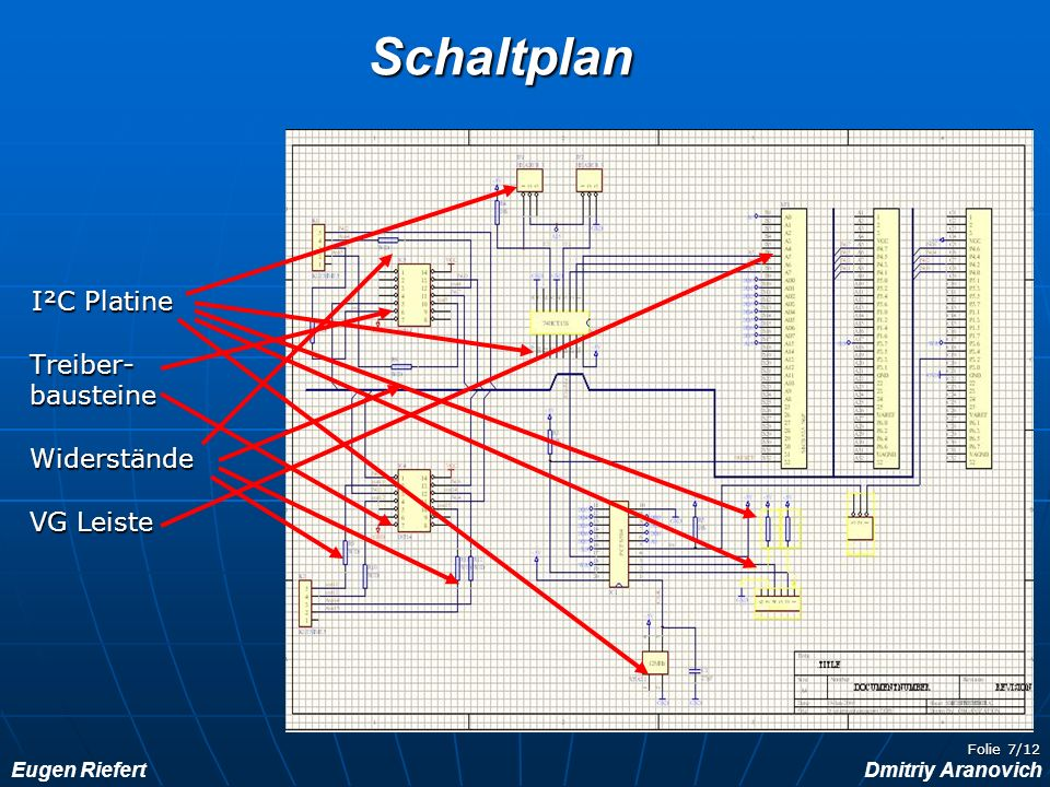 Schaltplan I²C Platine Treiber- bausteine Widerstände VG Leiste