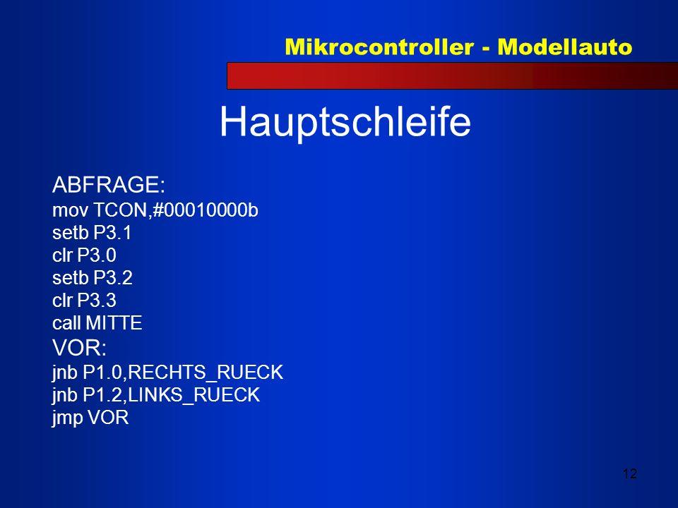 Hauptschleife ABFRAGE: VOR: mov TCON,#00010000b setb P3.1 clr P3.0