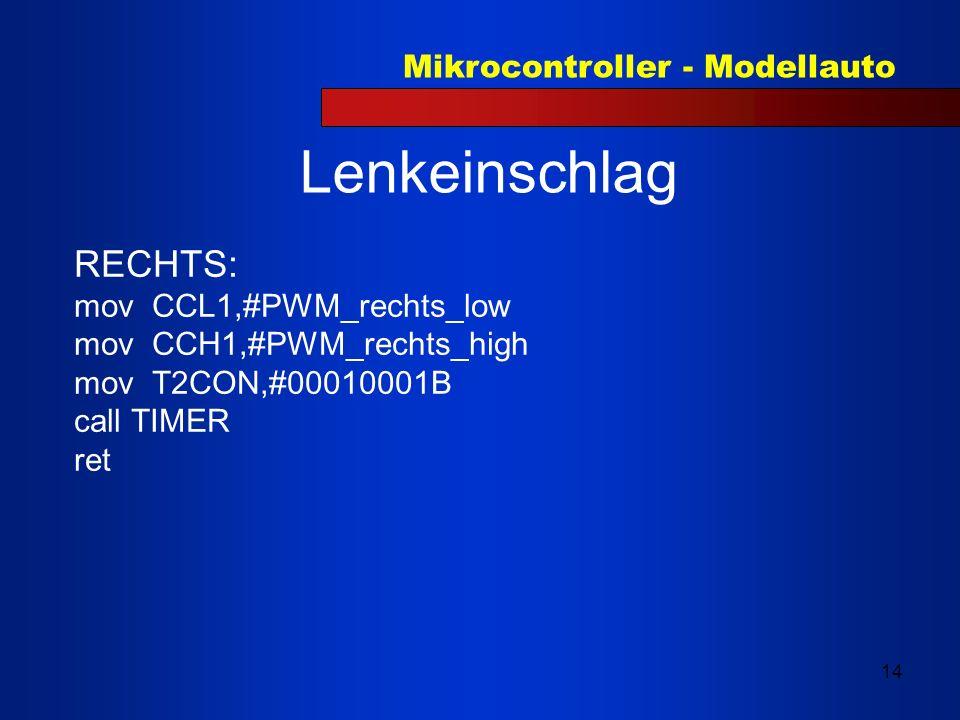 Lenkeinschlag RECHTS: mov CCL1,#PWM_rechts_low