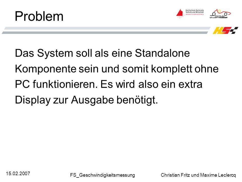 Problem Das System soll als eine Standalone