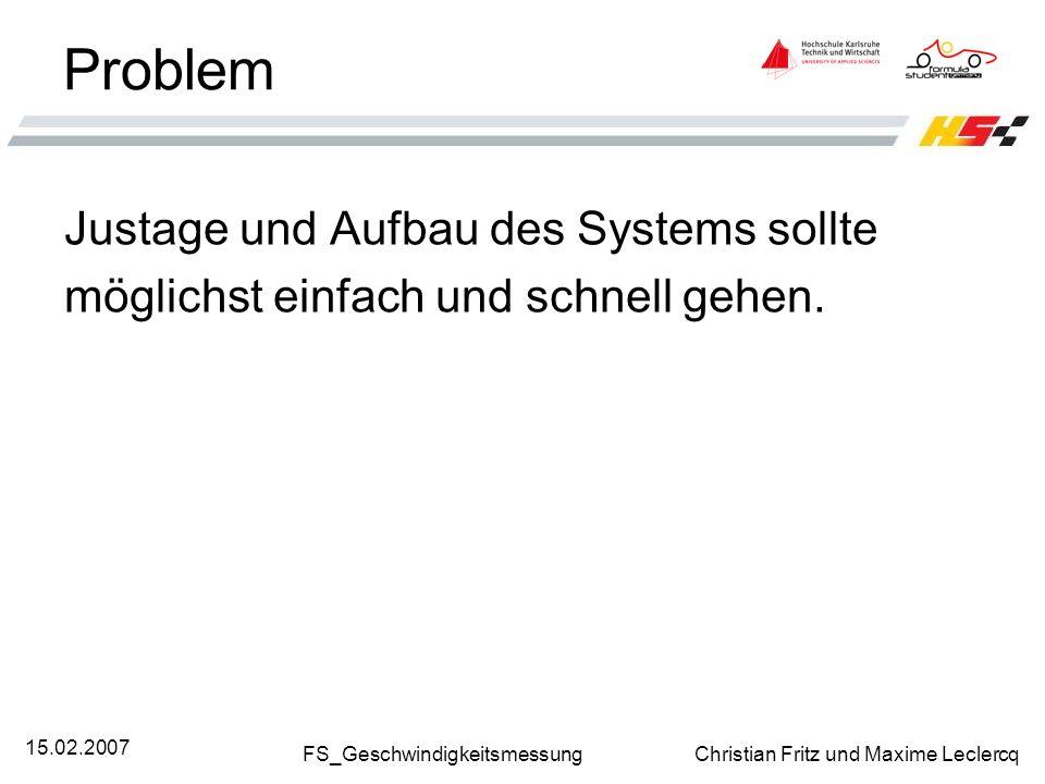Problem Justage und Aufbau des Systems sollte