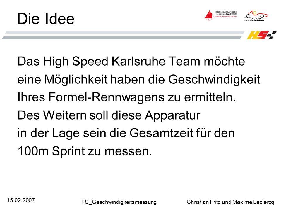 Die Idee Das High Speed Karlsruhe Team möchte