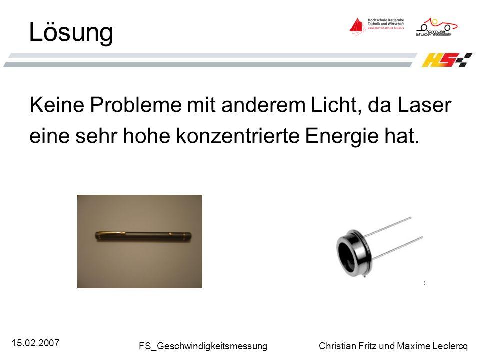 Lösung Keine Probleme mit anderem Licht, da Laser
