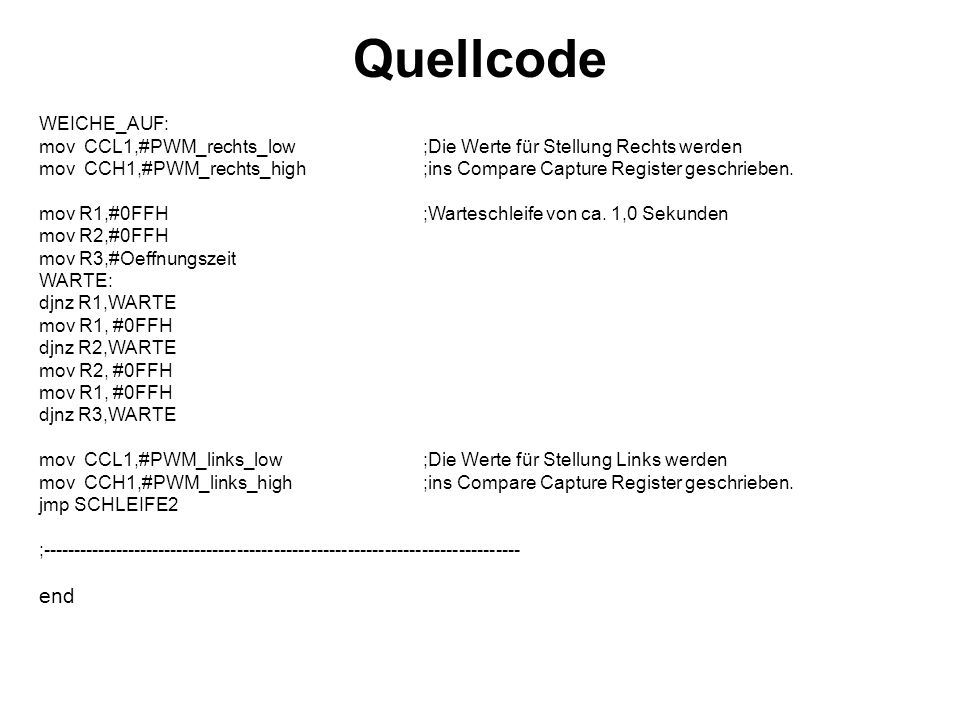 Quellcode end WEICHE_AUF: