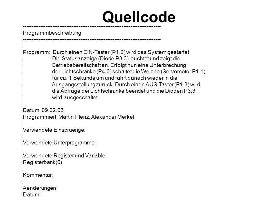 Quellcode ;------------------------------------------------------------------------------ ;Programmbeschreibung.