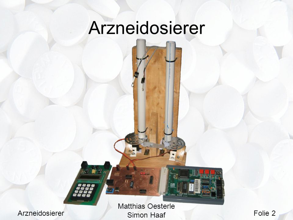 Arzneidosierer Arzneidosierer Matthias Oesterle Simon Haaf