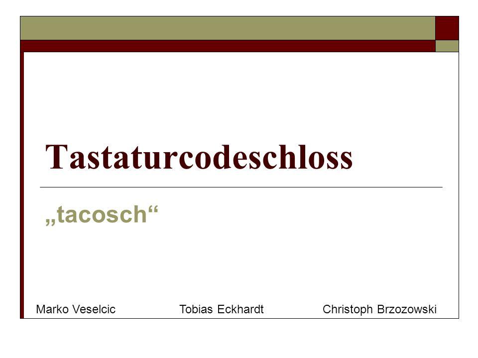 """Tastaturcodeschloss """"tacosch"""