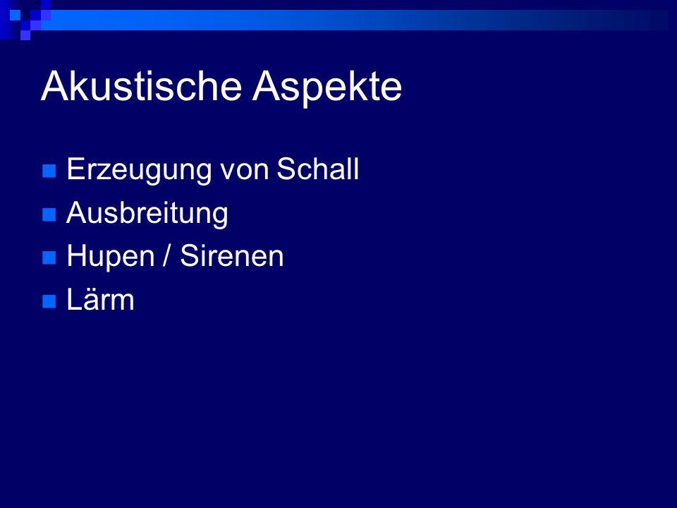 Akustische Aspekte Erzeugung von Schall Ausbreitung Hupen / Sirenen
