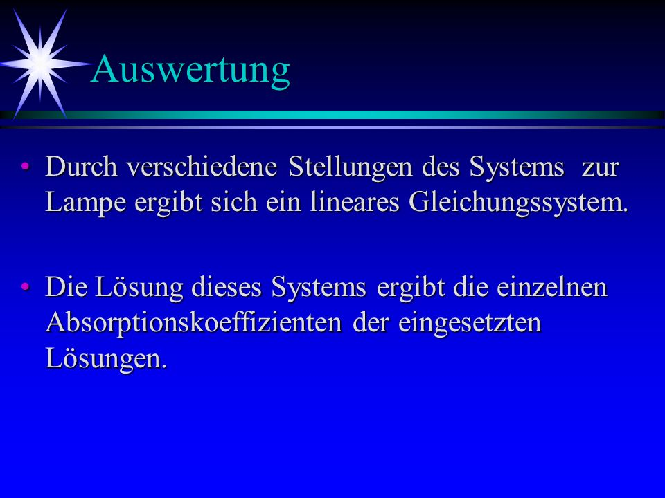 Auswertung Durch verschiedene Stellungen des Systems zur Lampe ergibt sich ein lineares Gleichungssystem.