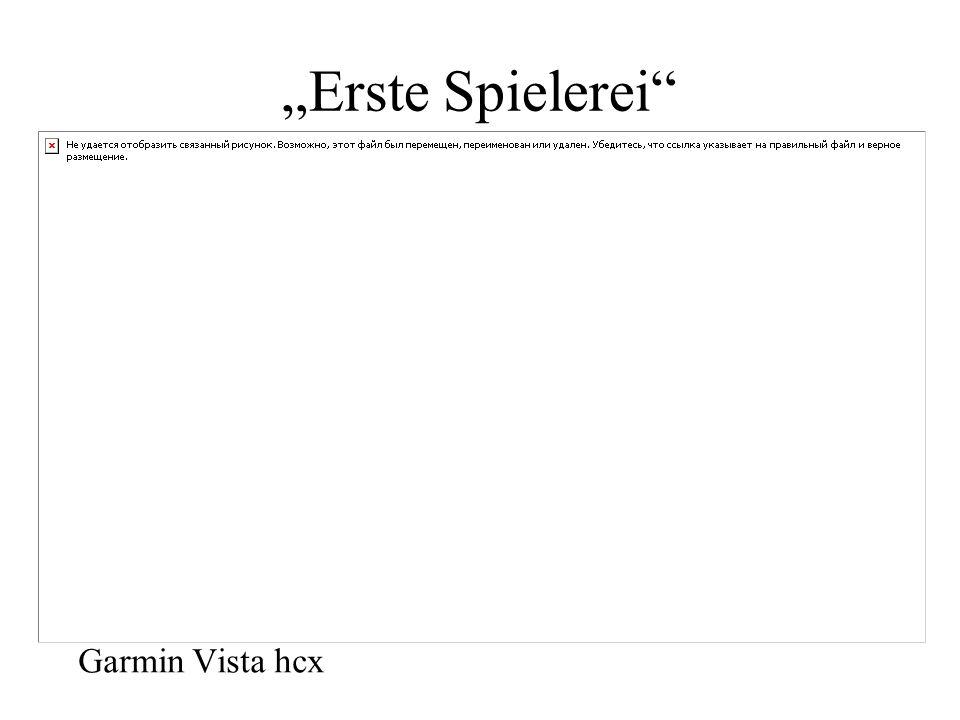 """""""Erste Spielerei Garmin Vista hcx"""