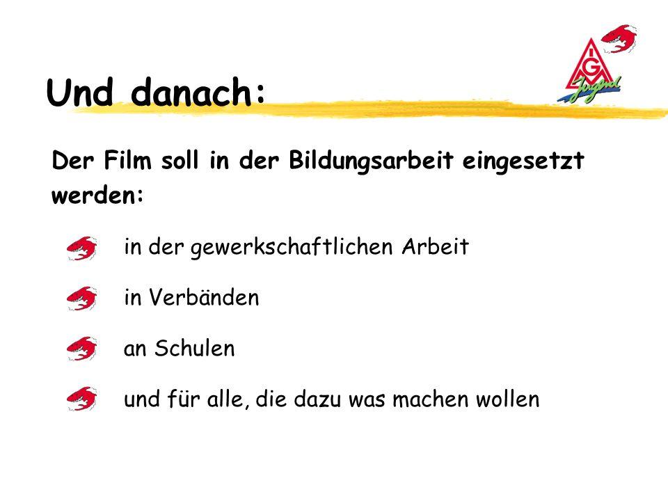 Und danach: Der Film soll in der Bildungsarbeit eingesetzt werden: