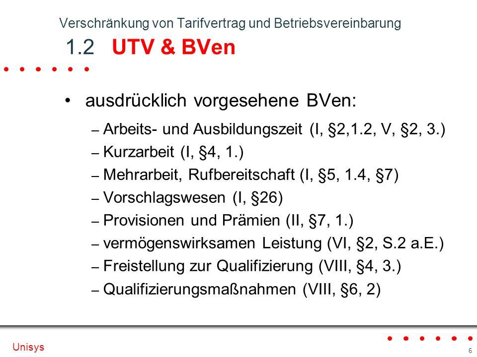 Verschränkung von Tarifvertrag und Betriebsvereinbarung 1.2 UTV & BVen