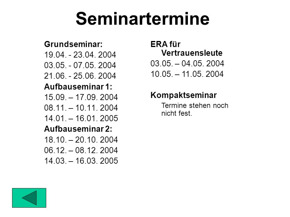 Seminartermine Grundseminar: 19.04. - 23.04. 2004 03.05. - 07.05. 2004