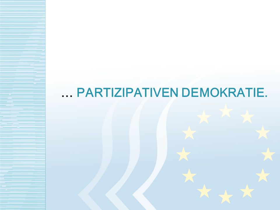 … PARTIZIPATIVEN DEMOKRATIE.