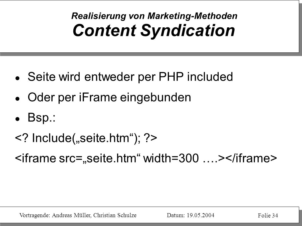 Realisierung von Marketing-Methoden Content Syndication