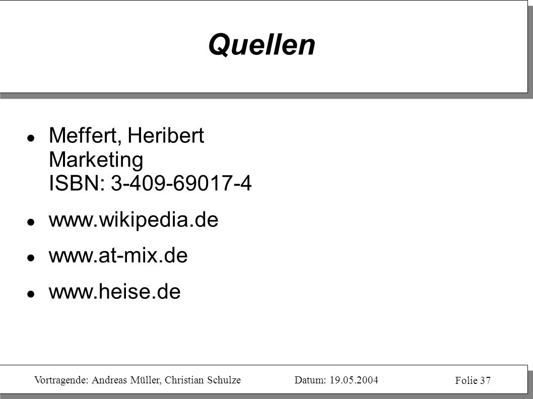 Quellen Meffert, Heribert Marketing ISBN: 3-409-69017-4