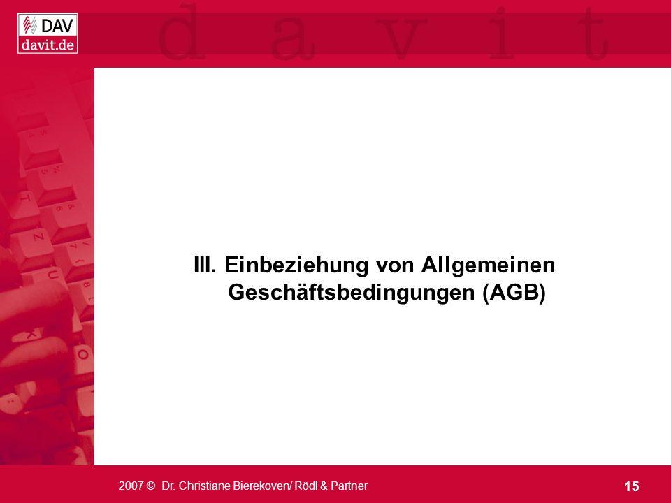 III. Einbeziehung von Allgemeinen Geschäftsbedingungen (AGB)