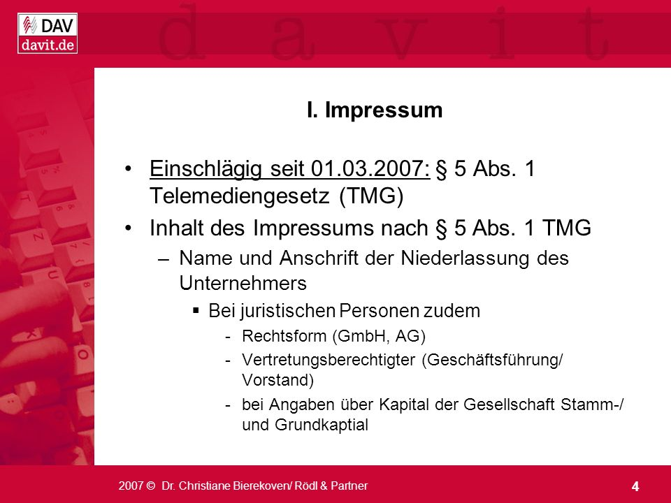 Einschlägig seit 01.03.2007: § 5 Abs. 1 Telemediengesetz (TMG)