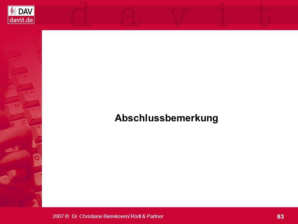 Abschlussbemerkung 2007 © Dr. Christiane Bierekoven/ Rödl & Partner