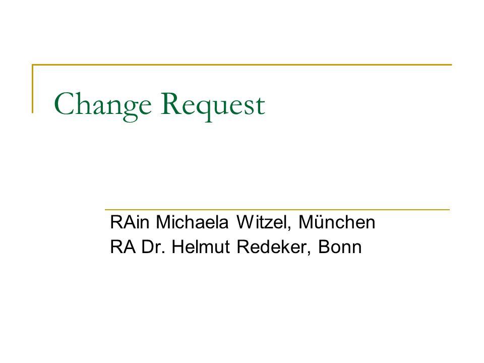 RAin Michaela Witzel, München RA Dr. Helmut Redeker, Bonn