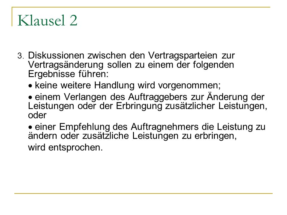 Klausel 2  keine weitere Handlung wird vorgenommen;