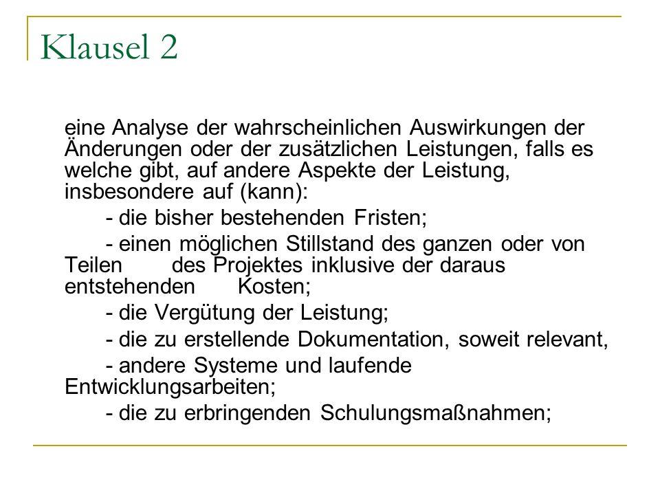 Klausel 2 - die bisher bestehenden Fristen;