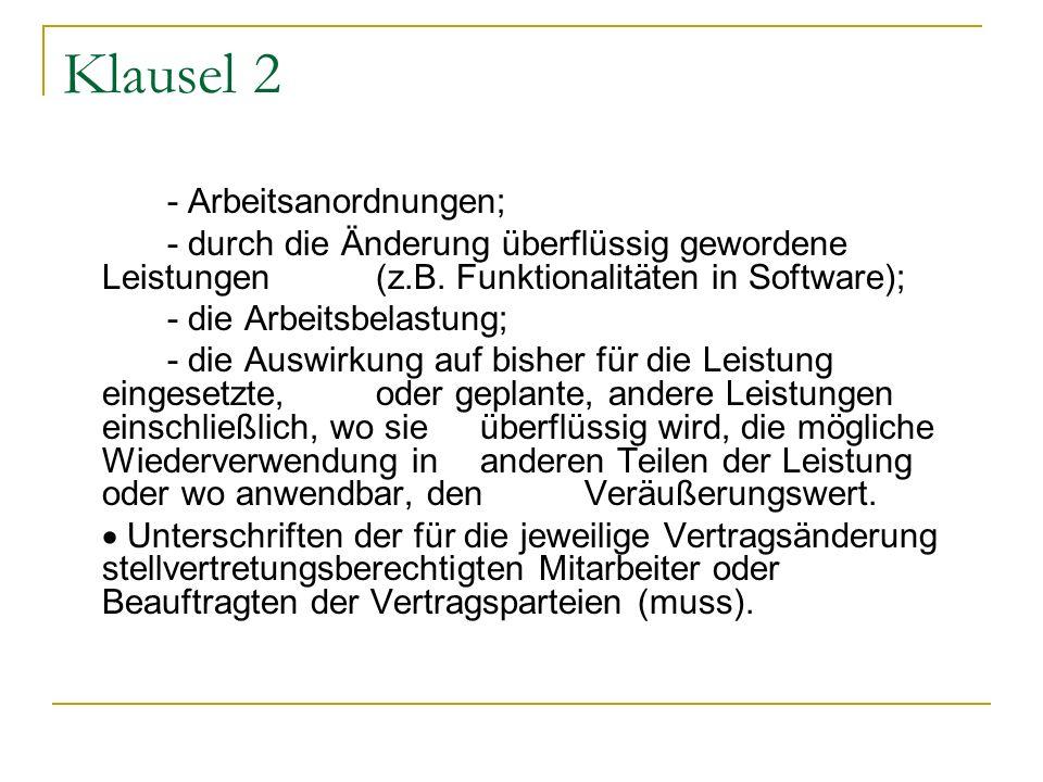 Klausel 2 - Arbeitsanordnungen; - durch die Änderung überflüssig gewordene Leistungen (z.B. Funktionalitäten in Software);