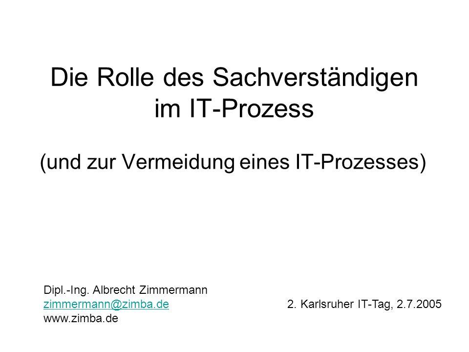 Die Rolle des Sachverständigen im IT-Prozess