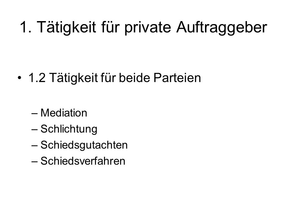 1. Tätigkeit für private Auftraggeber