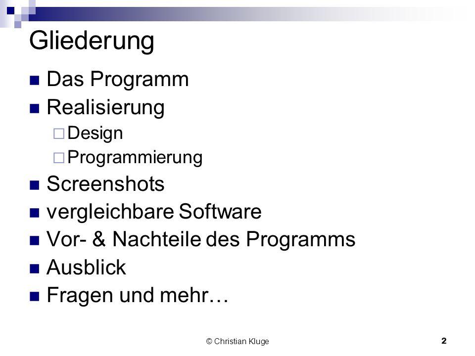 Gliederung Das Programm Realisierung Screenshots