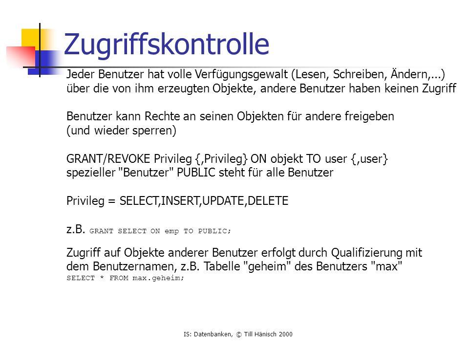 Zugriffskontrolle Jeder Benutzer hat volle Verfügungsgewalt (Lesen, Schreiben, Ändern,...)